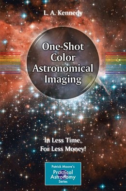 Abbildung von Kennedy | One-Shot Color Astronomical Imaging | 2012 | In Less Time, For Less Money!