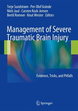 Abbildung von Sundstrom / Grände / Kock-Jensen / Juul / Romner / Wester | Management of Severe Traumatic Brain Injury | 2012 | Evidence, Tricks, and Pitfalls