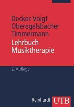 Abbildung von Decker-Voigt / Oberegelsbacher / Timmermann | Lehrbuch Musiktherapie | 2. aktual. Aufl. 2012 | 2012 | 3068