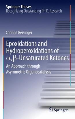 Abbildung von Reisinger | Epoxidations and Hydroperoxidations of a,ß-Unsaturated Ketones | 2012 | An Approach through Asymmetric...