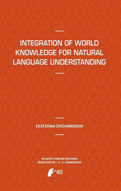 Abbildung von Ovchinnikova | Integration of World Knowledge for Natural Language Understanding | 2012