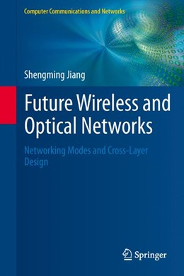 Abbildung von Jiang | Future Wireless and Optical Networks | 2012 | Networking Modes and Cross-Lay...