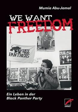 Abbildung von Abu-Jamal | We Want Freedom | 2012 | Ein Leben in der Black Panther...