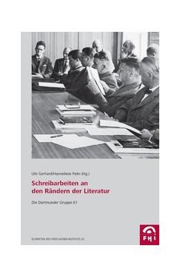 Abbildung von Gerhard / Palm | Schreibarbeiten an den Rändern der Literatur | 2012 | Die Dortmunder Gruppe 61 | 25