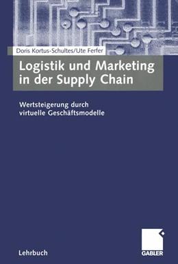Abbildung von Kortus-Schultes / Ferfer | Logistik und Marketing in der Supply Chain | 2005 | 2005 | Wertsteigerung durch virtuelle...