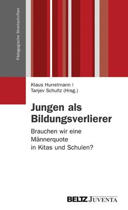 Abbildung von Hurrelmann / Schultz | Jungen als Bildungsverlierer | 2012 | Brauchen wir eine Männerquote ...