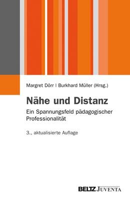 Abbildung von Dörr / Müller | Nähe und Distanz | 3., aktualisierte Aufl. | 2012 | Ein Spannungsfeld pädagogische...