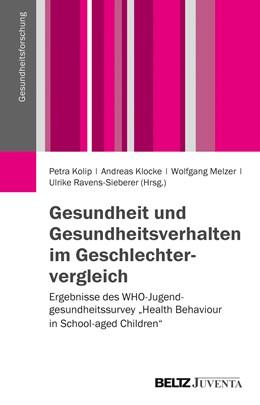 Abbildung von Kolip / Klocke / Melzer / Ravens-Sieberer | Gesundheit und Gesundheitsverhalten im Geschlechtervergleich | 2013 | Ergebnisse des WHO-Jugendgesun...