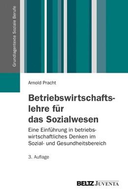 Abbildung von Pracht | Betriebswirtschaftslehre für das Sozialwesen | 3., aktualisierte Aufl. | 2013 | Eine Einführung in betriebswir...