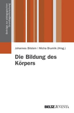 Abbildung von Bilstein / Brumlik | Die Bildung des Körpers | 2013