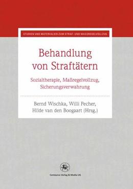 Abbildung von Wischka / Pecher / Boogaart | Behandlung von Straftätern | 2013 | 2015 | Sozialtherapie, Maßregelvollzu... | 26