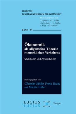 Abbildung von Müller / Trosky / Weber | Ökonomik als allgemeine Theorie menschlichen Verhaltens | 2012 | Grundlagen und Anwendungen | 94