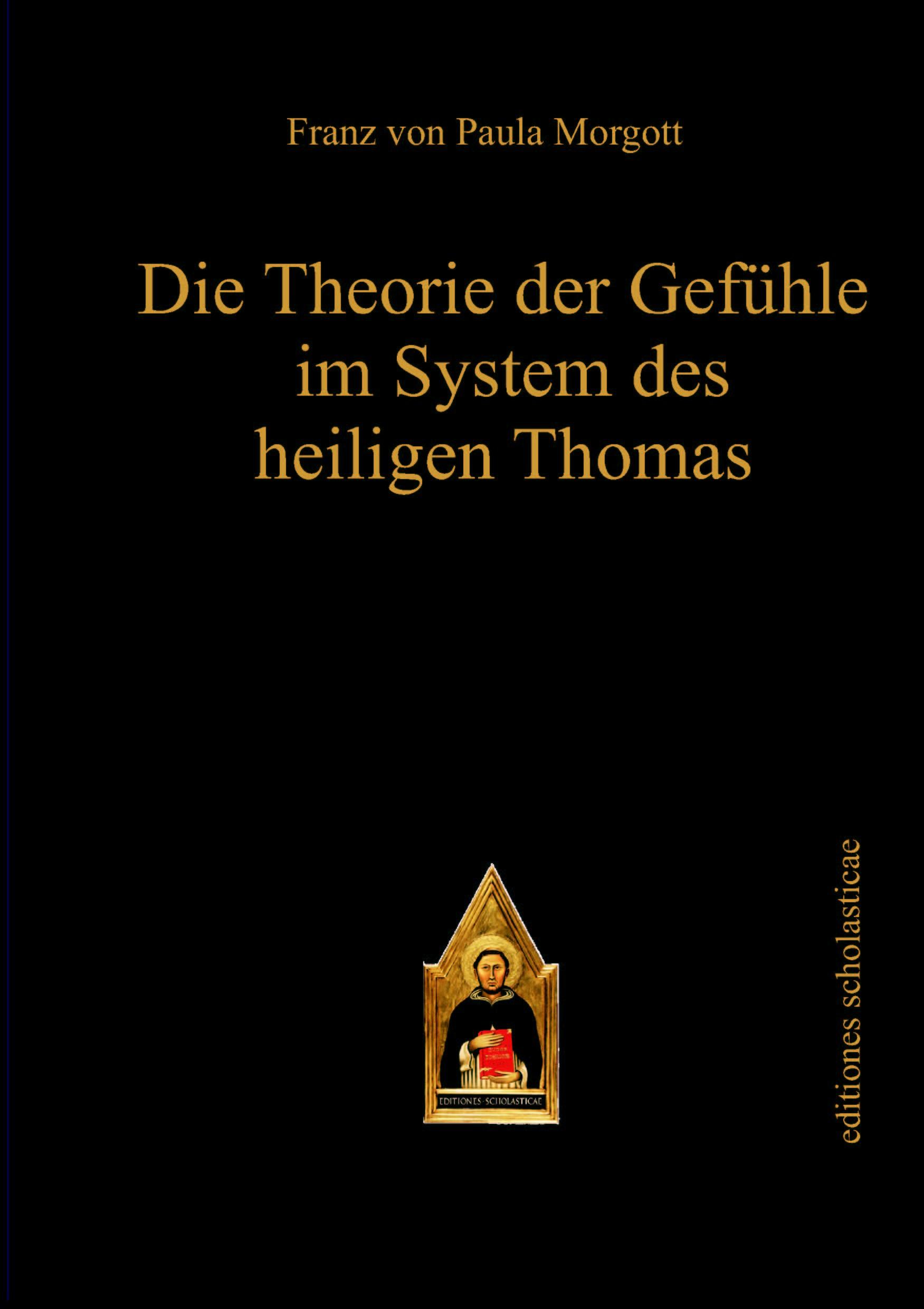 Abbildung von Margott | Die Theorie der Gefühle im System des heiligen Thomas | 1., vollst. überarb. Neuaufl. der 1. Auflage 1864 | 2012