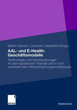 Abbildung von Gersch / Liesenfeld | AAL- und E-Health-Geschäftsmodelle | 1. Auflage 2012 | 2011 | Technologie und Dienstleistung...