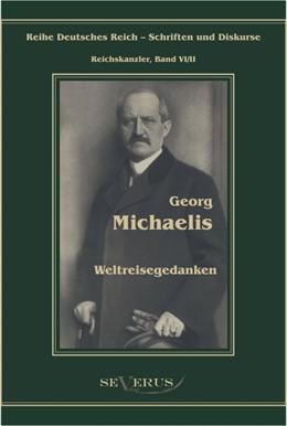 Abbildung von Michaelis / Bedey | Georg Michaelis – Weltreisegedanken | 2012 | Aus Fraktur übertragen