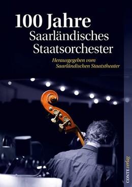 Abbildung von 100 Jahre Saarländisches Staatsorchester   2012
