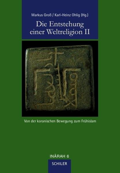 Die Entstehung einer Weltreligion II | Ohlig / Groß, 2012 | Buch (Cover)