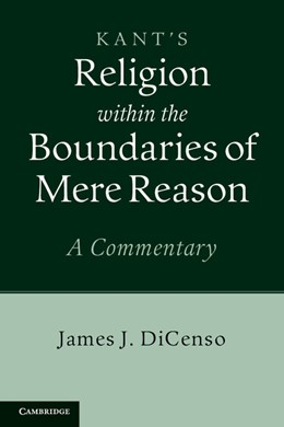 Abbildung von DiCenso | Kant's <EM>Religion within the Boundaries of Mere Reason</EM> | 2012 | A Commentary