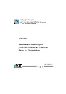 Abbildung von Meier | Experimentelle Untersuchung und numerische Simulation des luftgestützten Zerfalls von Flüssigkeitsfilmen | 2011 | 48/2011