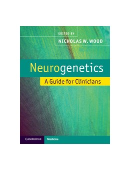 Abbildung von Wood | Neurogenetics | 2012 | A Guide for Clinicians