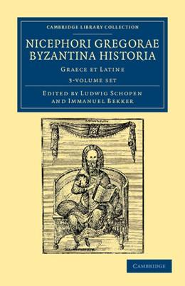 Abbildung von Gregoras / Schopen / Bekker | Nicephori Gregorae Byzantina historia 3 volume Set | 2012
