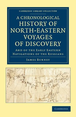Abbildung von Burney | A Chronological History of North-Eastern Voyages of Discovery | 2012 | And of the Early Eastern Navig...
