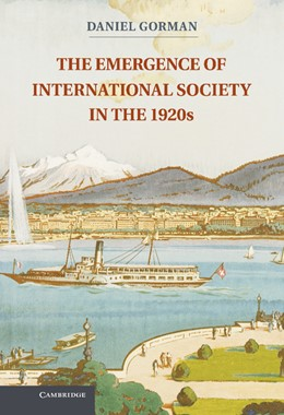 Abbildung von Gorman | The Emergence of International Society in the 1920s | 2012