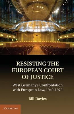 Abbildung von Davies | Resisting the European Court of Justice | 2012 | West Germany's Confrontation w...