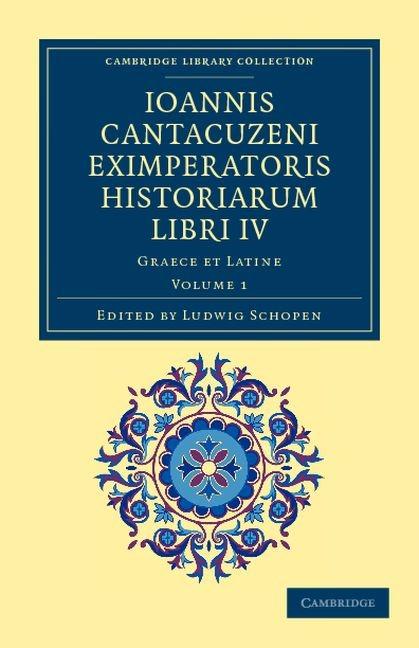 Abbildung von Cantacuzenus | Ioannis Cantacuzeni Eximperatoris historiarum Libri IV | 2012