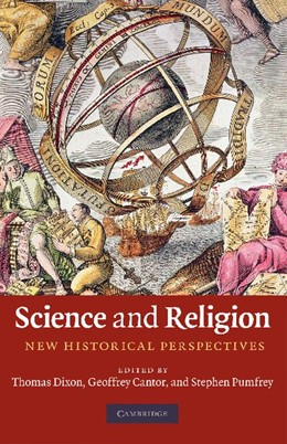 Abbildung von Dixon / Cantor / Pumfrey   Science and Religion   2011   New Historical Perspectives