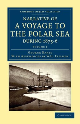 Abbildung von Nares | Narrative of a Voyage to the Polar Sea during 1875-6 in H. M. Ships <EM>Alert</EM> and <EM>Discovery</EM> | 2011 | With Notes on the Natural Hist...