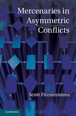 Abbildung von Fitzsimmons   Mercenaries in Asymmetric Conflicts   2012