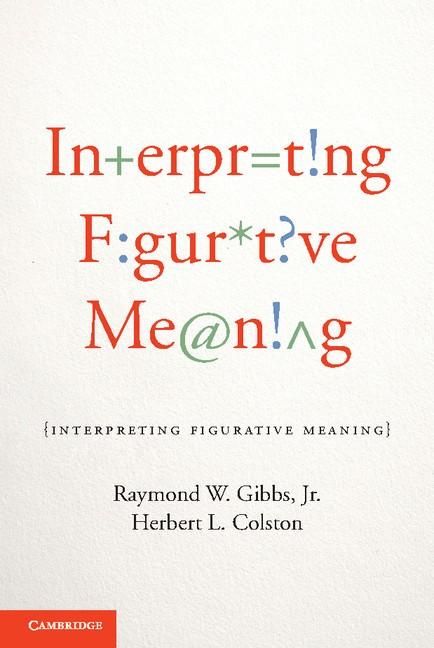 Abbildung von Gibbs, Jr / Colston   Interpreting Figurative Meaning   2012