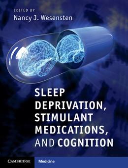Abbildung von Wesensten   Sleep Deprivation, Stimulant Medications, and Cognition   2012