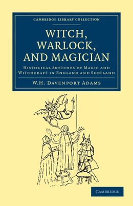Abbildung von Adams | Witch, Warlock, and Magician | 2012 | Historical Sketches of Magic a...