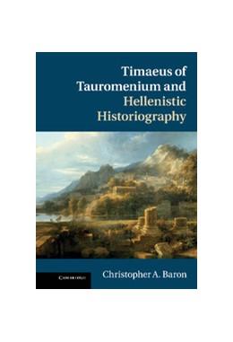 Abbildung von Baron | Timaeus of Tauromenium and Hellenistic Historiography | 2012