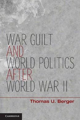Abbildung von Berger | War, Guilt, and World Politics after World War II | 2012