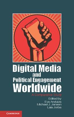 Abbildung von Anduiza / Jensen / Jorba | Digital Media and Political Engagement Worldwide | 2012 | A Comparative Study