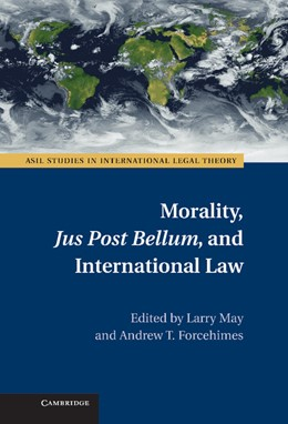 Abbildung von May / Forcehimes | Morality, Jus Post Bellum, and International Law | 2012
