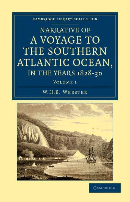 Abbildung von Webster | Narrative of a Voyage to the Southern Atlantic Ocean, in the Years 1828, 29, 30, Performed in H.M. Sloop <EM>Chanticleer</EM> | 2011