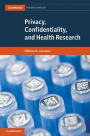 Abbildung von Lowrance   Privacy, Confidentiality, and Health Research   2012