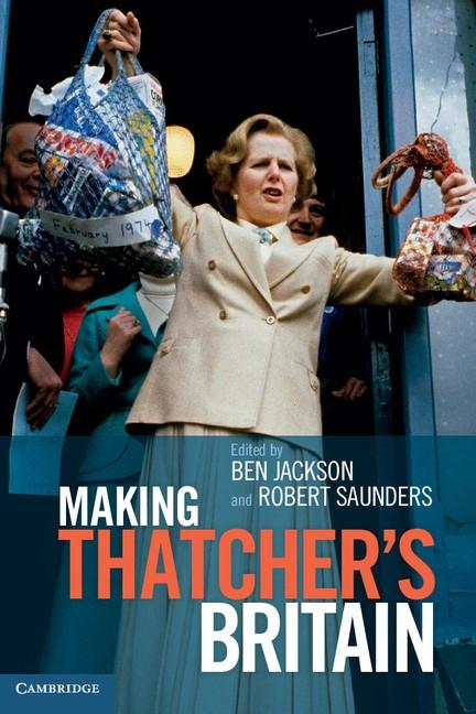 Abbildung von Jackson / Saunders   Making Thatchers Britain   2012