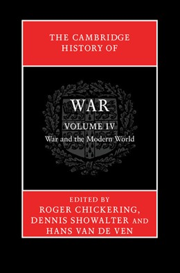 Abbildung von Chickering / Showalter / van de Ven | The Cambridge History of War | 2012 | Volume 4: War and the Modern W... | 4
