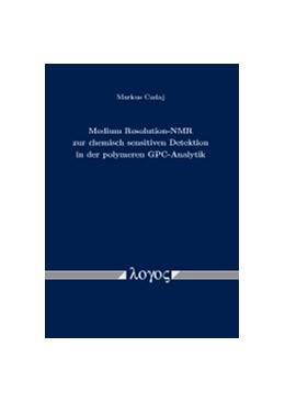 Abbildung von Cudaj | Medium Resolution-NMR zur chemisch sensitiven Detektion in der polymeren GPC-Analytik | 2012