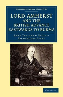 Abbildung von Ritchie / Evans | Lord Amherst and the British Advance Eastwards to Burma | 2012