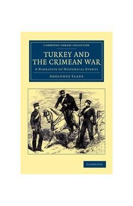 Abbildung von Slade | Turkey and the Crimean War | 2012 | A Narrative of Historical Even...