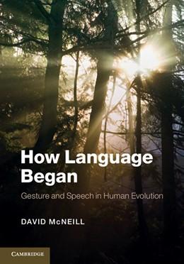 Abbildung von McNeill | How Language Began | 1. Auflage | 2012 | beck-shop.de