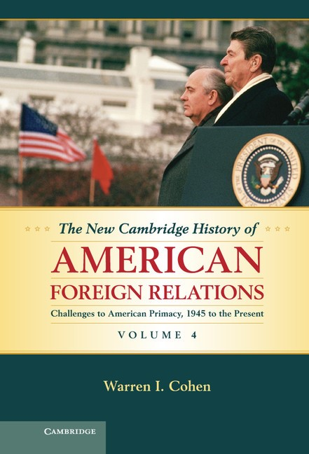 Abbildung von Cohen | The New Cambridge History of American Foreign Relations | 2013
