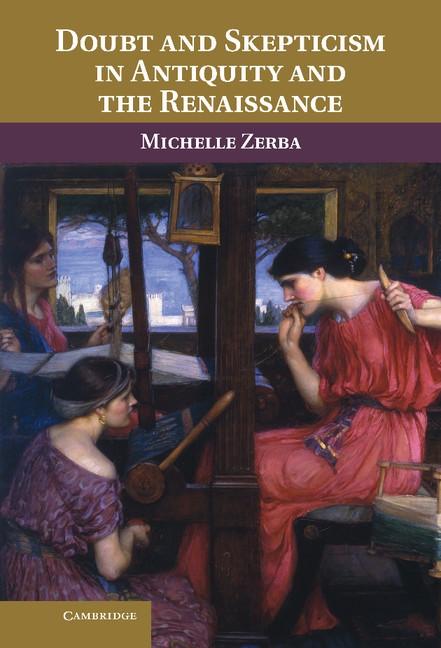 Abbildung von Zerba | Doubt and Skepticism in Antiquity and the Renaissance | 2012