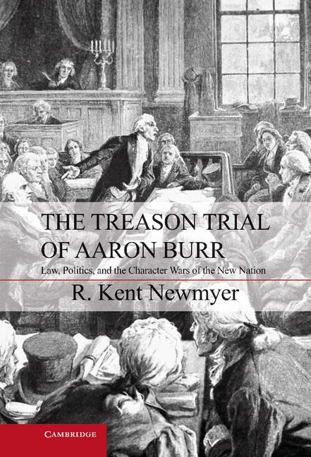 Abbildung von Newmyer | The Treason Trial of Aaron Burr | 2012